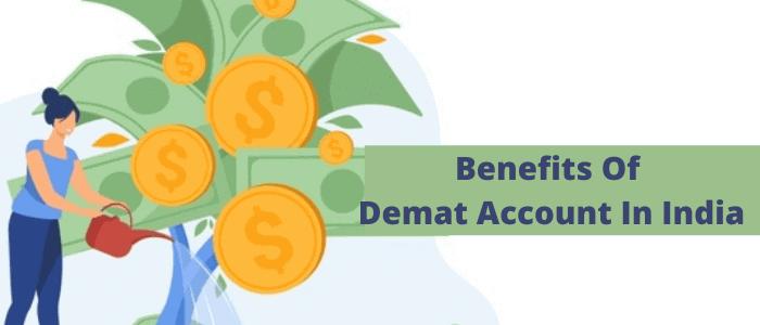 Benefits of Demat Account in India