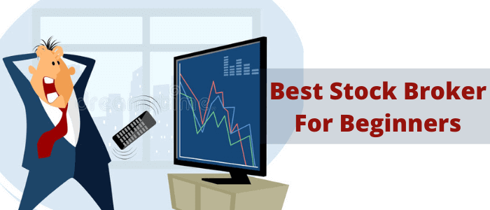 Best Stock Broker for Beginners in India