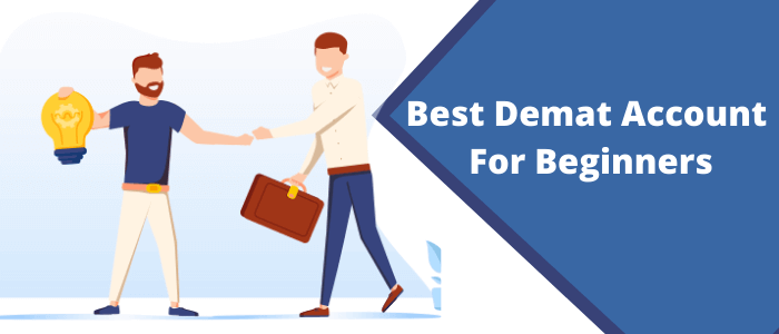 Best Demat and Trading Account for Beginners in India