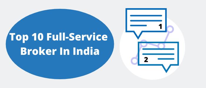 Top 10 Full-Service Broker in India