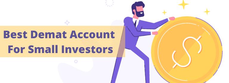 Best Demat Account for Small Investors